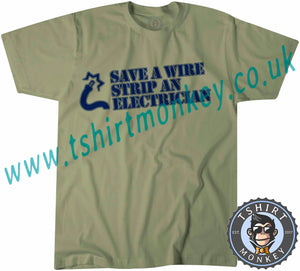 Save A Wire Strip An Electrician T-Shirt Unisex Mens Kids Ladies