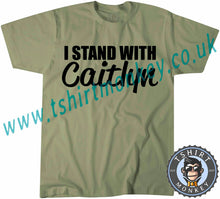 Load image into Gallery viewer, I Stand With Caitlyn T-Shirt Unisex Mens Kids Ladies - TeeTiger