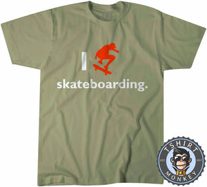 I Love Skateboarding T-Shirt Unisex Mens Kids Ladies - TeeTiger