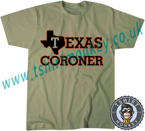 Texas Coroner T-Shirt Unisex Mens Kids Ladies - TeeTiger