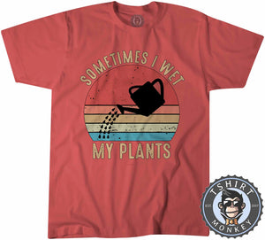 Sometimes I Wet My Plants Funny Vintage Statement Tshirt Kids Youth Children 1078