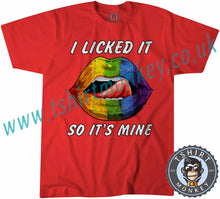 Load image into Gallery viewer, I Licked It So It's Mine T Shirt T-Shirt Unisex Mens Kids Ladies - TeeTiger