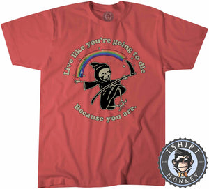 Live Like You're Going To Die Grim Reaper Death Funny Vintage Tshirt Kids Youth Children 1179