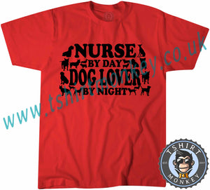 Nurse By Day Dog Lover By Night T-Shirt Unisex Mens Kids Ladies