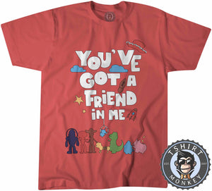 You Got A Friend In Me Movie Inspired Statement Tshirt Shirt Kids Youth Children 2361