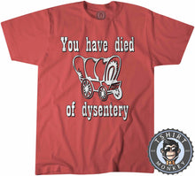 Load image into Gallery viewer, Vintage You have Died Of Dysentery Cowboy Funny Tshirt Kids Youth Children 1191