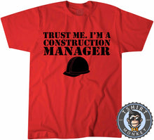 Load image into Gallery viewer, Trust Me I'm A Construction Manager T-Shirt Unisex Mens Kids Ladies