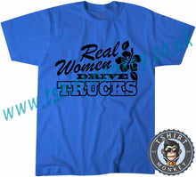 Load image into Gallery viewer, Real Women Drive Trucks T-Shirt Unisex Mens Kids Ladies