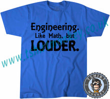 Load image into Gallery viewer, Engineering Like Math But Louder T-Shirt Unisex Mens Kids Ladies