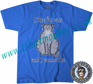 I Like Fat Cats And I Can Not Lie T-Shirt Unisex Mens Kids Ladies