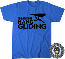 Load image into Gallery viewer, I'd Rather Be Hang Gliding T-Shirt Unisex Mens Kids Ladies - TeeTiger