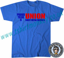 Load image into Gallery viewer, Proud To Be A Union Sheet Metal Worker T-Shirt Unisex Mens Kids Ladies - TeeTiger