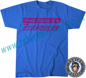 Proud Mother Of A Zookeeper T-Shirt Unisex Mens Kids Ladies - TeeTiger