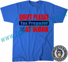 Load image into Gallery viewer, Quiet Please Tax Preparer At Work T-Shirt Unisex Mens Kids Ladies - TeeTiger