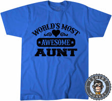 Load image into Gallery viewer, Worlds Most Awesome Aunt T-Shirt Unisex Mens Kids Ladies - TeeTiger