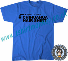 Load image into Gallery viewer, This Is My Chihuahua Hair Shirt T-Shirt Unisex Mens Kids Ladies