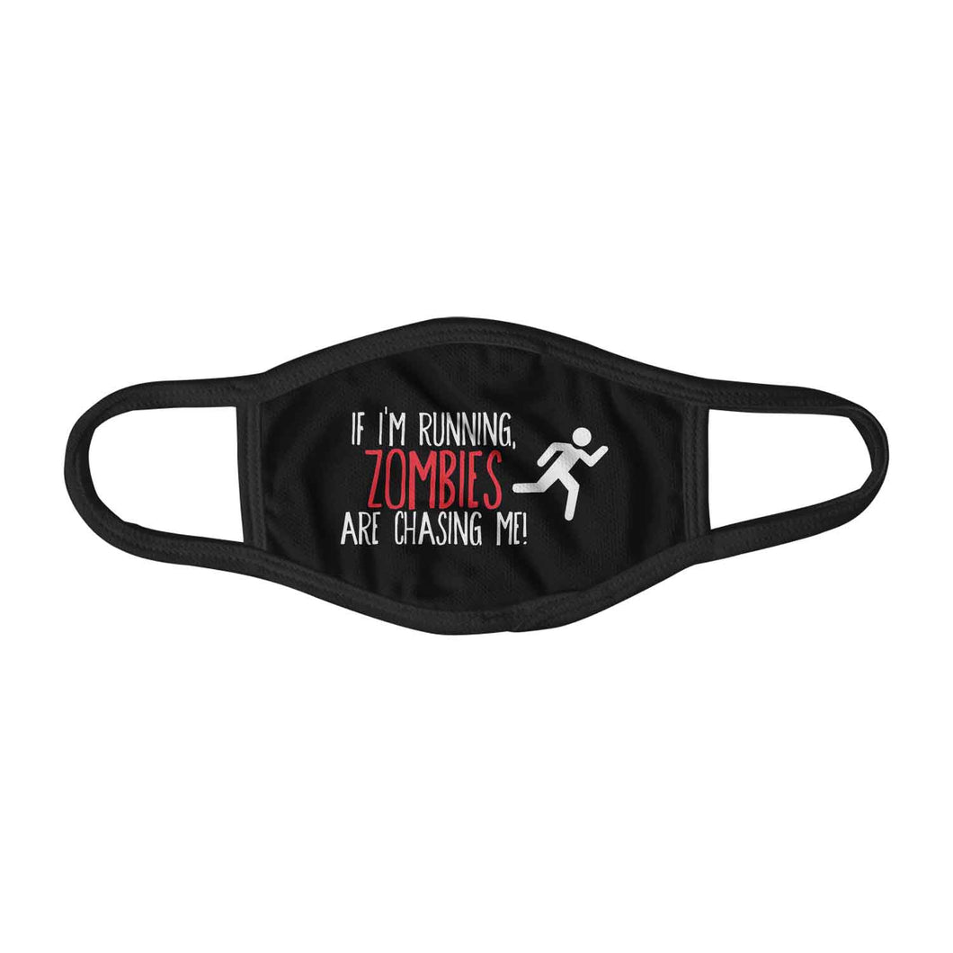 If I'm Running Zombies Are Chasing Me Funny Face Mask Facemask Kids Child Adults Unisex M0099