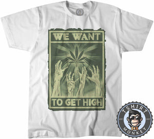 We Want To Get High Halftone Weed Cannabis Kush Funny Tshirt Kids Youth Children 1052