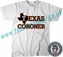 Load image into Gallery viewer, Texas Coroner T-Shirt Unisex Mens Kids Ladies - TeeTiger
