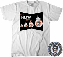 Load image into Gallery viewer, That's How I Roll BB-8 Robot Movie Inspired Graphic Tshirt Kids Youth Children 1054