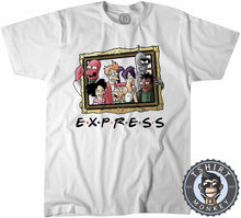 Load image into Gallery viewer, Express - Futurama Friends Inspired Funny Mashup Cartoon Tshirt Mens Unisex 1142