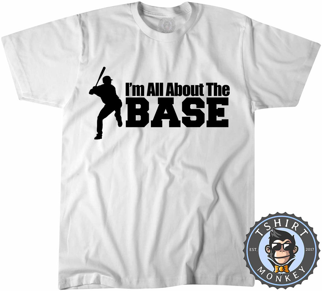 I'm All About The Base Baseball T-Shirt Unisex Mens Kids Ladies