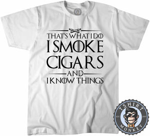 I Smoke Cigars And I Know Things Funny Weeds Meme Statement Tshirt Mens Unisex 1253