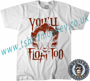You'll Float Too Pennywise Clown IT Movie Halloween T-Shirt Unisex Mens Kids Ladies