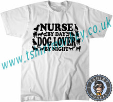 Load image into Gallery viewer, Nurse By Day Dog Lover By Night T-Shirt Unisex Mens Kids Ladies