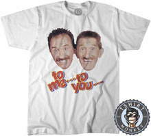 Load image into Gallery viewer, To Me To  You - Chuckle Borthers Tshirt Mens Unisex 0063