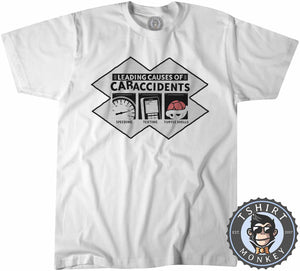 Leading Causes of Car Accidents Funny Tshirt Mens Unisex 1093