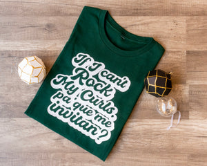 If I Can't Rock My Curls, Pa' Que Me Invitan? T-shirt