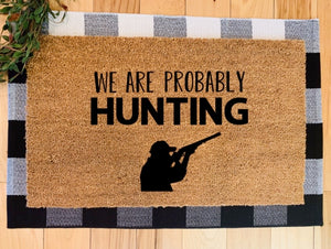 Probably hunting