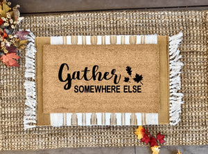 Gather somewhere else