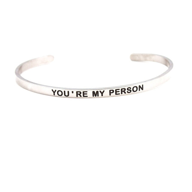 """YOUR'RE MY PERSON"" Cuff"
