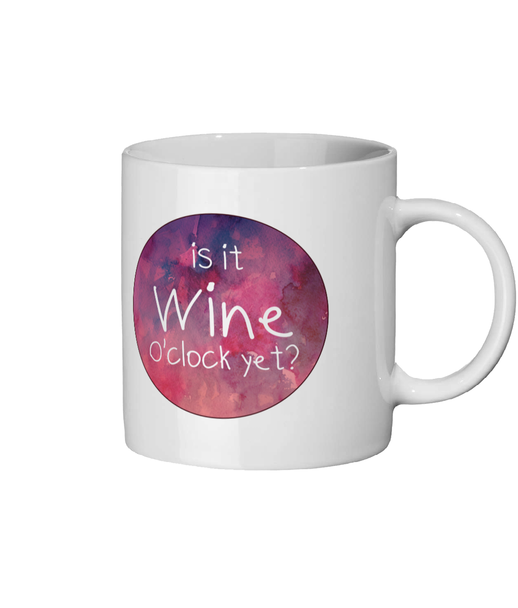 Wine Lovers Mug.  Is It Wine O'clock Yet? Funny Mug For The Office