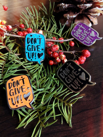 """Don't Give Up!"" Charity Enamel Pin"