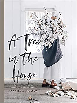 A Tree in the House by Annabelle Hickson