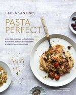 Pasta Perfect by Laura Santini