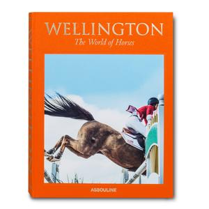 ASSOULINE I WELLINGTON THE WORLD OF HORSES