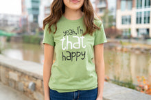 Load image into Gallery viewer, I'm THAT Happy T-Shirt (Green) - Women's Cut