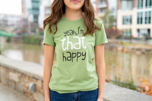 I'm THAT Happy T-Shirt (Green) - Women's Cut