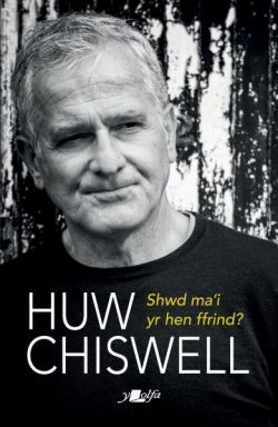 Huw Chiswell - Shwd Ma'i the Old Friend? - Siop Y Pentan