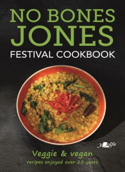 No Bones Jones Festival Cookbook - Veggie & Vegan Recipes Enjoyed over 25 Years - Siop Y Pentan