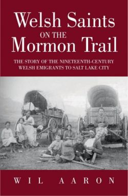 Welsh Saints on the Mormon Trail - The Story of the Nineteenth-Century Welsh Emigrants to Salt Lake City - The Pentan Shop