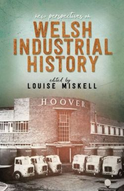 New Perspectives on Welsh Industrial History - Siop Y Pentan