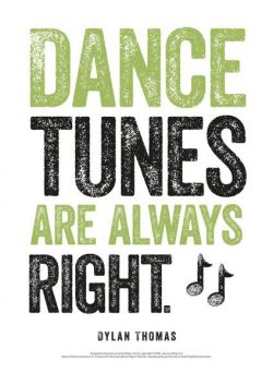 Print Dylan Thomas: Dance Tunes Are Always Right - Siop Y Pentan