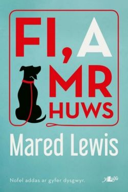 FI a Mr Huws Mared Lewis