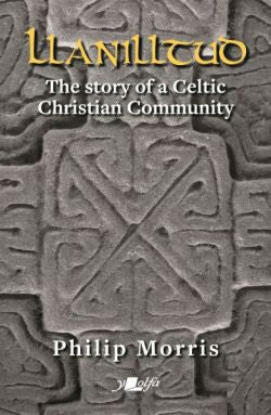 Llanilltud - The Story of a Celtic Christian Community