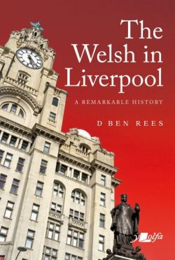 Welsh in Liverpool, The - A Remarkable History - Siop Y Pentan